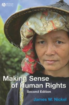 Making Sense of Human Rights By Nickel, James W.