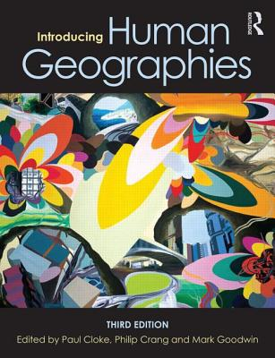 Introducing Human Geographies By Cloke, Paul/ Crang, Philip/ Goodwin, Mark